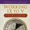 Working IX to V: Orgy Planners, Funeral Clowns, and Other Prized Professions of the Ancient World